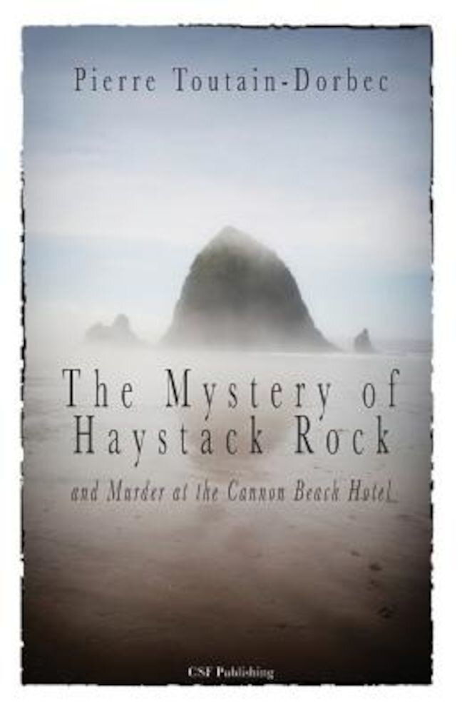 The Haystack Rock Mystery and Murder at the Cannon Beach Hotel, Paperback
