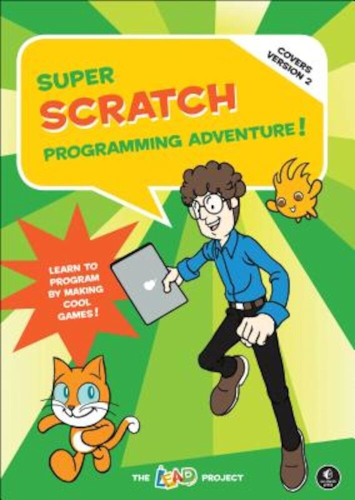 Super Scratch Programming Adventure! (Covers Version 2): Learn to Program by Making Cool Games, Paperback