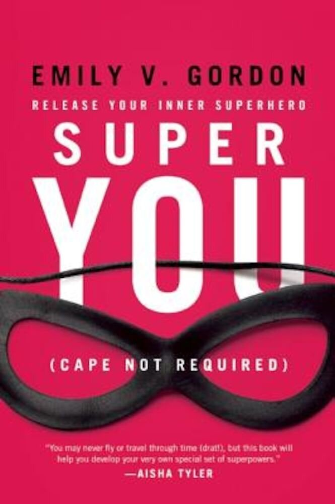 Super You: Release Your Inner Superhero, Paperback