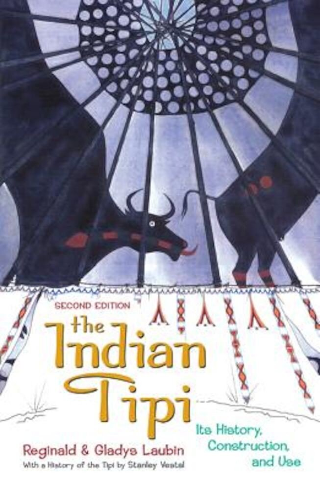 The Indian Tipi: Its History, Construction, and Use, Paperback