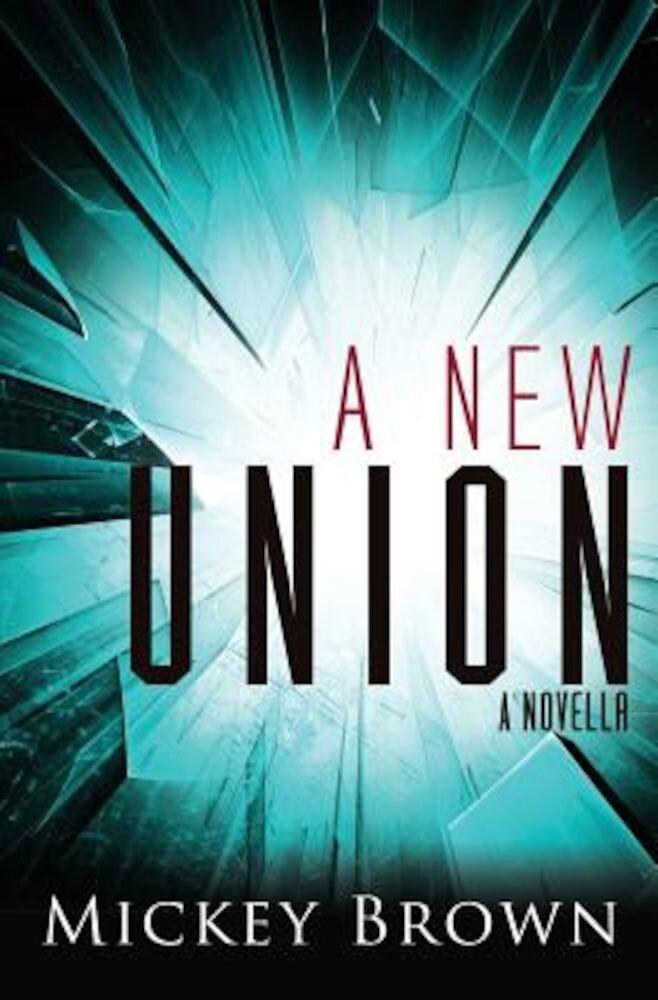 A New Union: A Novella, Paperback