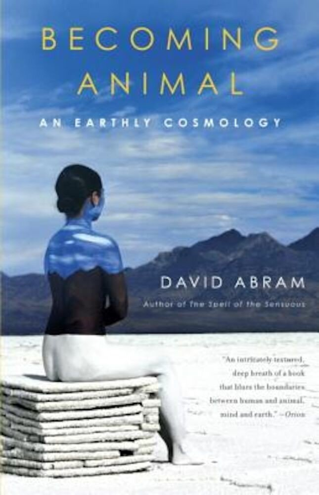 Becoming Animal: An Earthly Cosmology, Paperback