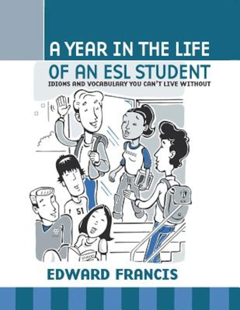 A Year in the Life of an ESL Student, Paperback