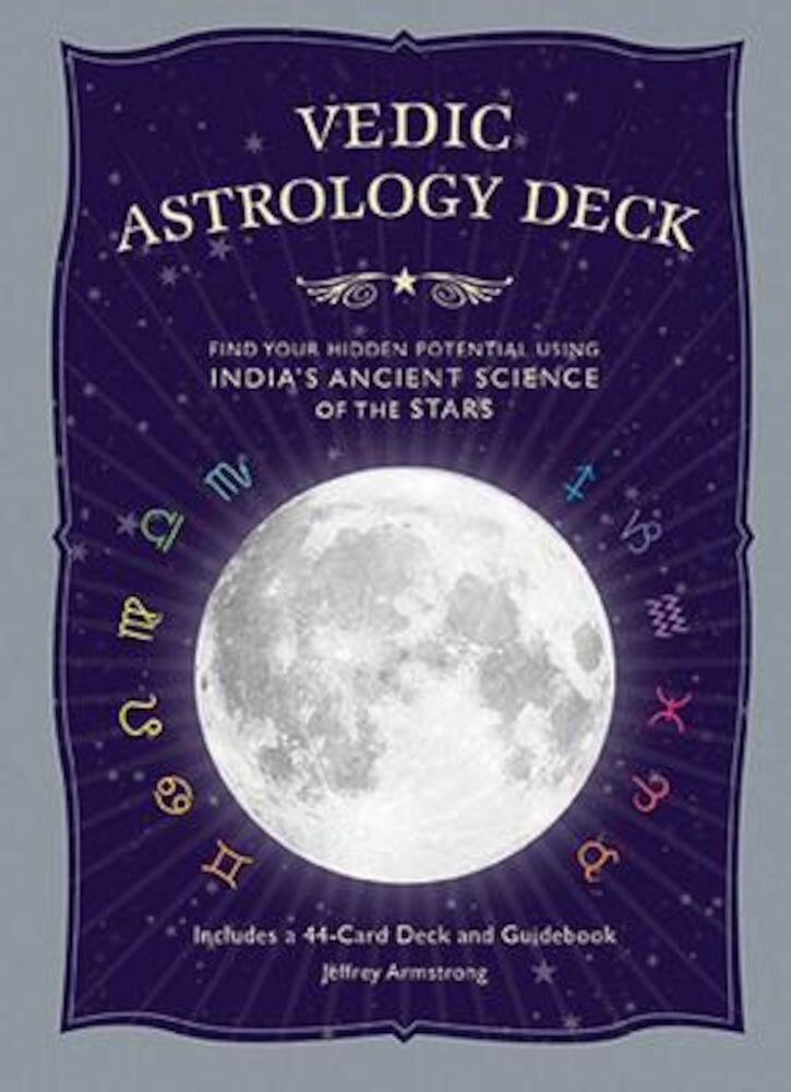 Vedic Astrology Deck: Find Your Hidden Potential Using India's Ancient Science of the Stars, Hardcover