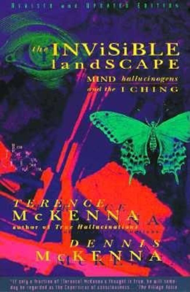 The Invisible Landscape: Mind, Hallucinogens, and the I Ching, Paperback