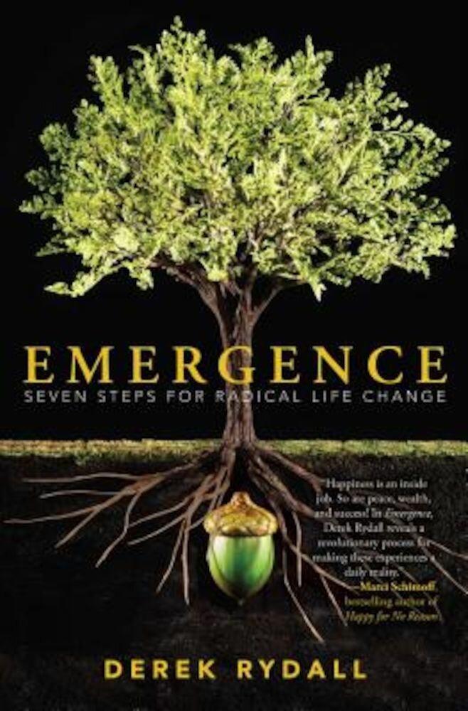 Emergence: Seven Steps for Radical Life Change, Paperback