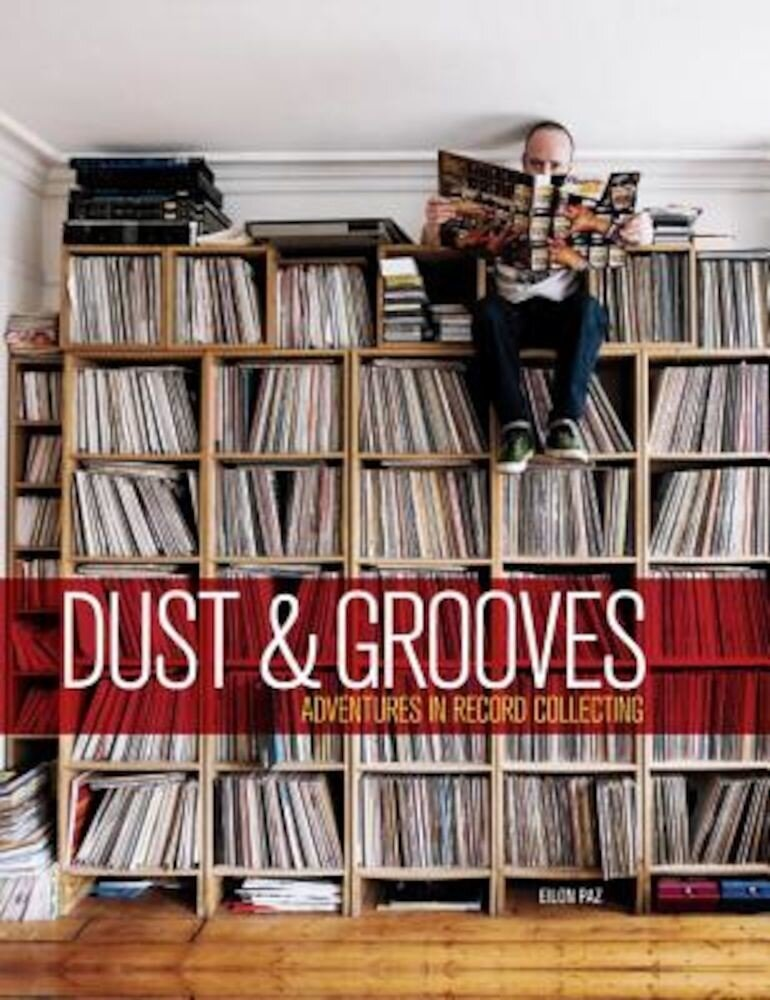 Dust & Grooves: Adventures in Record Collecting, Hardcover