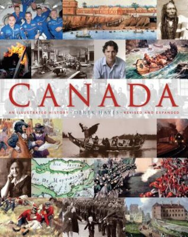 Canada: An Illustrated History: An Illustrated History, Paperback