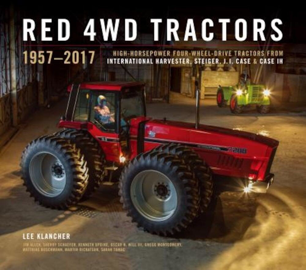 Red 4WD Tractors: High-Horsepower All-Wheel-Drive Tractors from International Harvester, Steiger, and Case Ih, Hardcover
