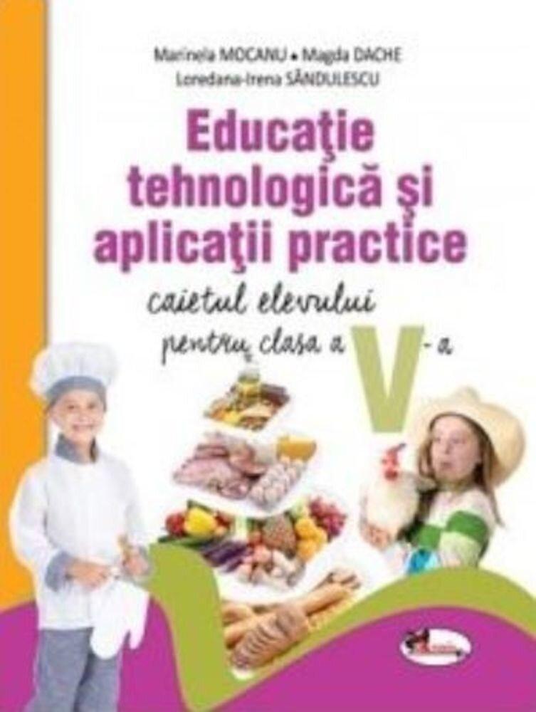 Caiet de educatie tehnologica si aplicatii practice pentru clasa a V-a