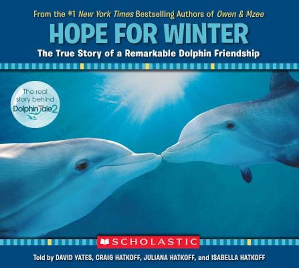 Hope for Winter: The True Story of a Remarkable Dolphin Friendship, Paperback