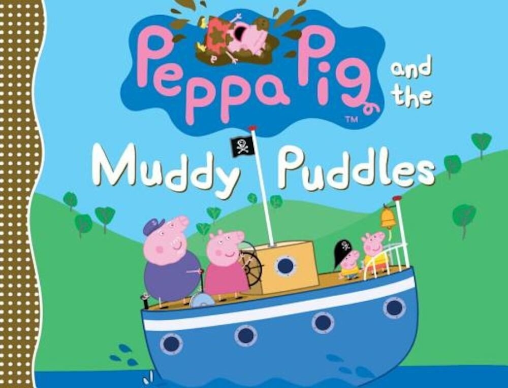 Peppa Pig and the Muddy Puddles, Hardcover