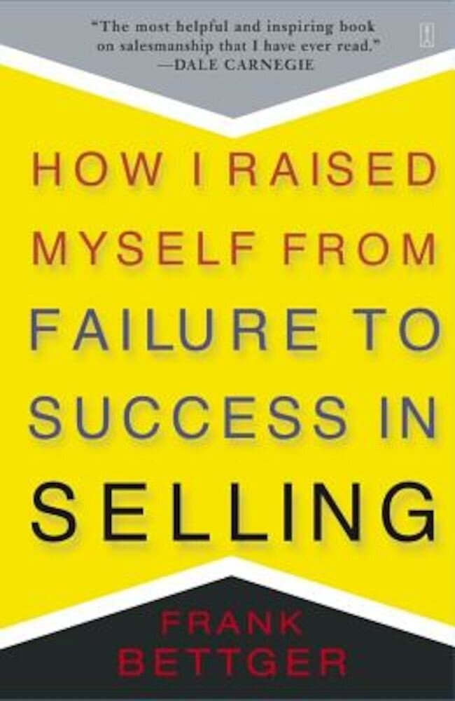 How I Raised Myself from Failure to Success in Selling, Paperback