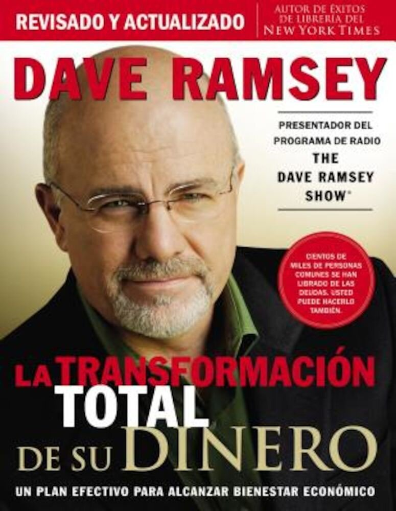 La Transformacion Total de Su Dinero: Un Plan Efectivo Para Alcanzar Bienestar Economico, Paperback