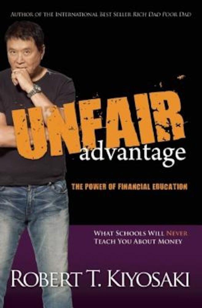 Unfair Advantage: The Power of Financial Education, Paperback
