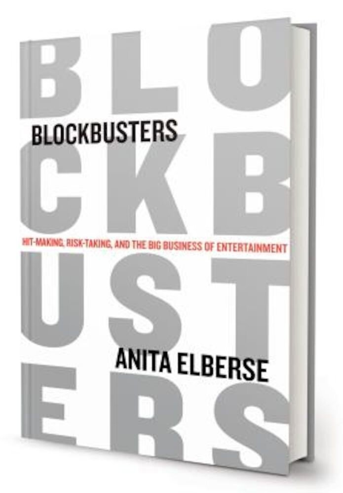 Blockbusters: Hit-Making, Risk-Taking, and the Big Business of Entertainment, Hardcover