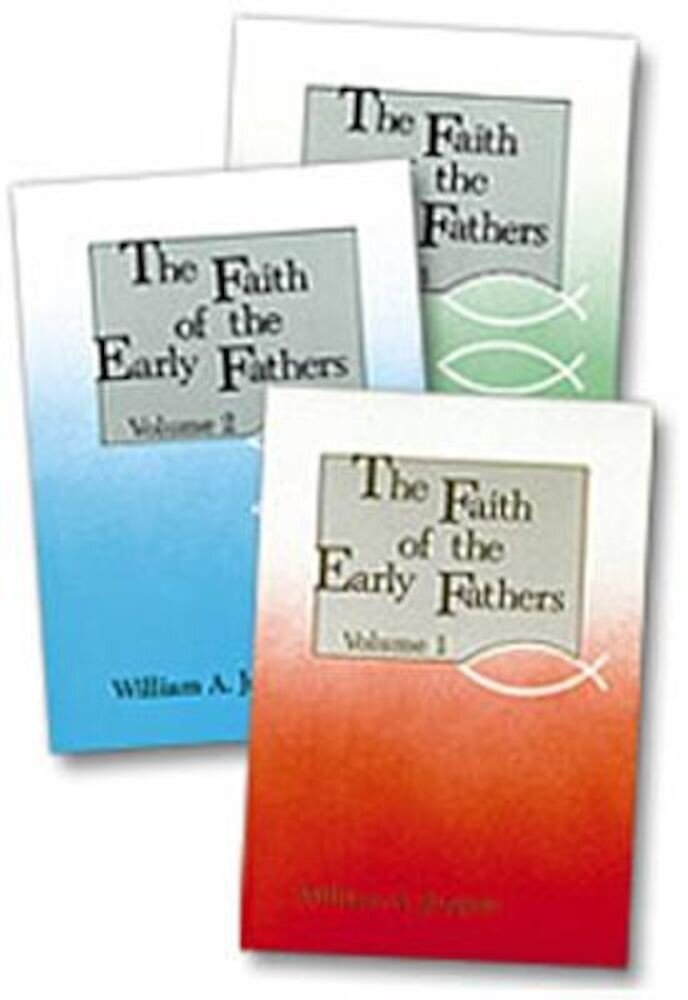 Faith of the Early Fathers: Three-Volume Set, Paperback