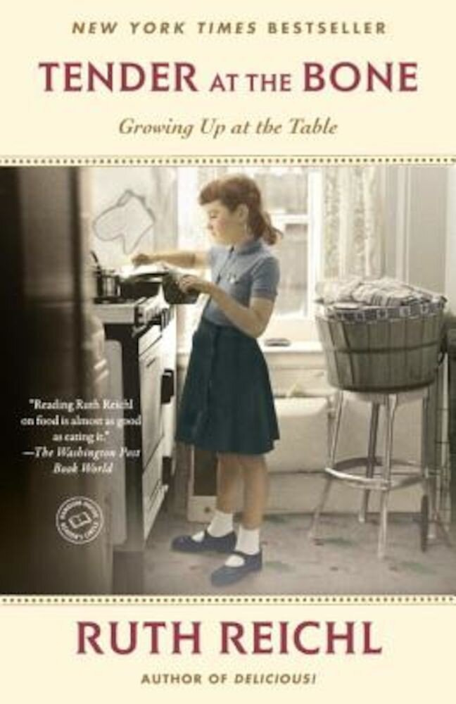 Tender at the Bone: Growing Up at the Table, Paperback