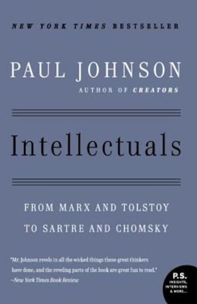 Intellectuals: From Marx and Tolstoy to Sartre and Chomsky, Paperback