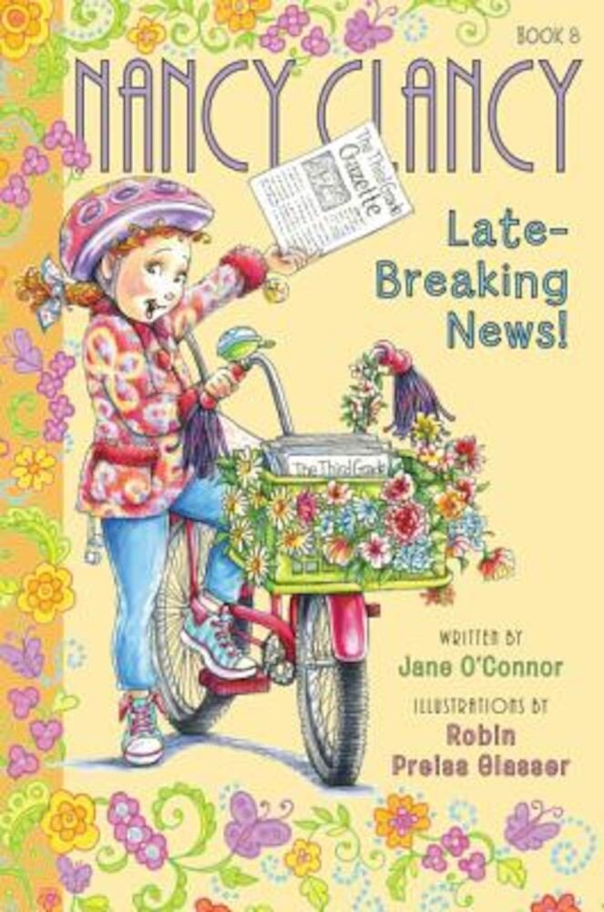 Fancy Nancy: Nancy Clancy, Late-Breaking News!, Hardcover