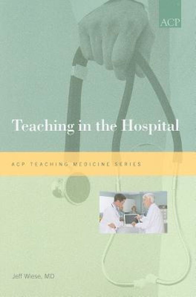 Teaching in the Hospital, Paperback