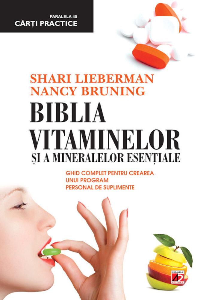 Coperta Carte Biblia vitaminelor si a mineralelor esentiale. Ghid complet pentru crearea unui program de suplimente