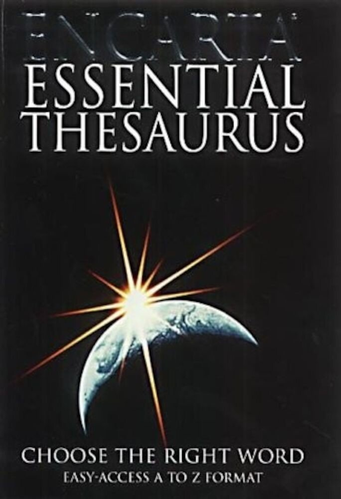 Encarta Essential Thesaurus: Choose the Right Word