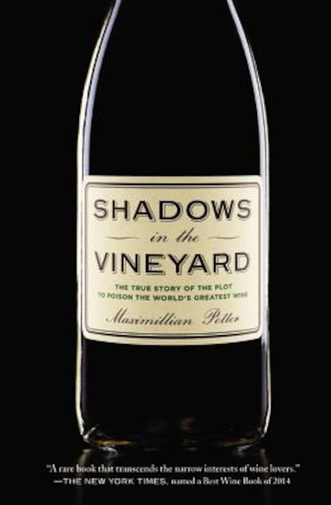 Shadows in the Vineyard: The True Story of the Plot to Poison the World's Greatest Wine, Paperback