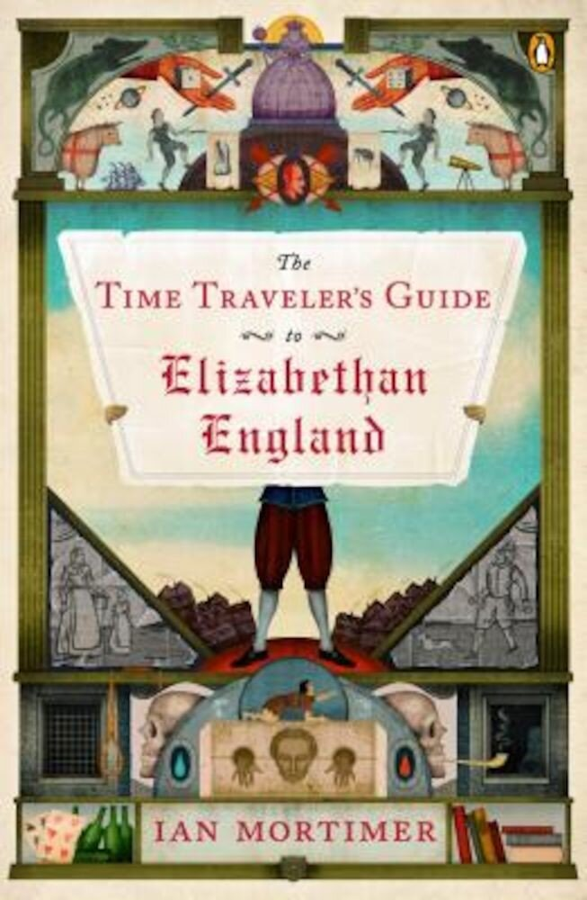 The Time Traveler's Guide to Elizabethan England, Paperback