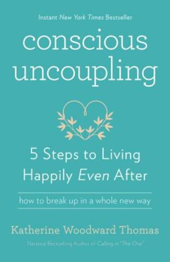 Conscious Uncoupling: 5 Steps to Living Happily Even After, Paperback