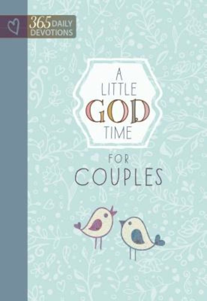 A Little God Time for Couples: 365 Daily Devotions, Hardcover