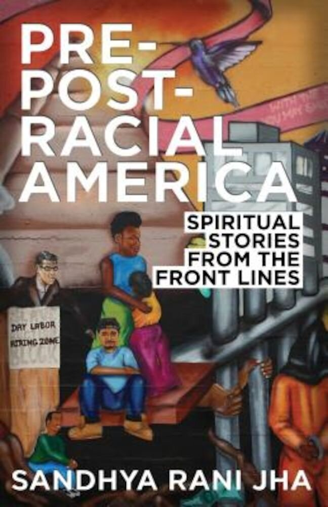 Pre-Post-Racial America: Spiritual Stories from the Front Lines, Paperback
