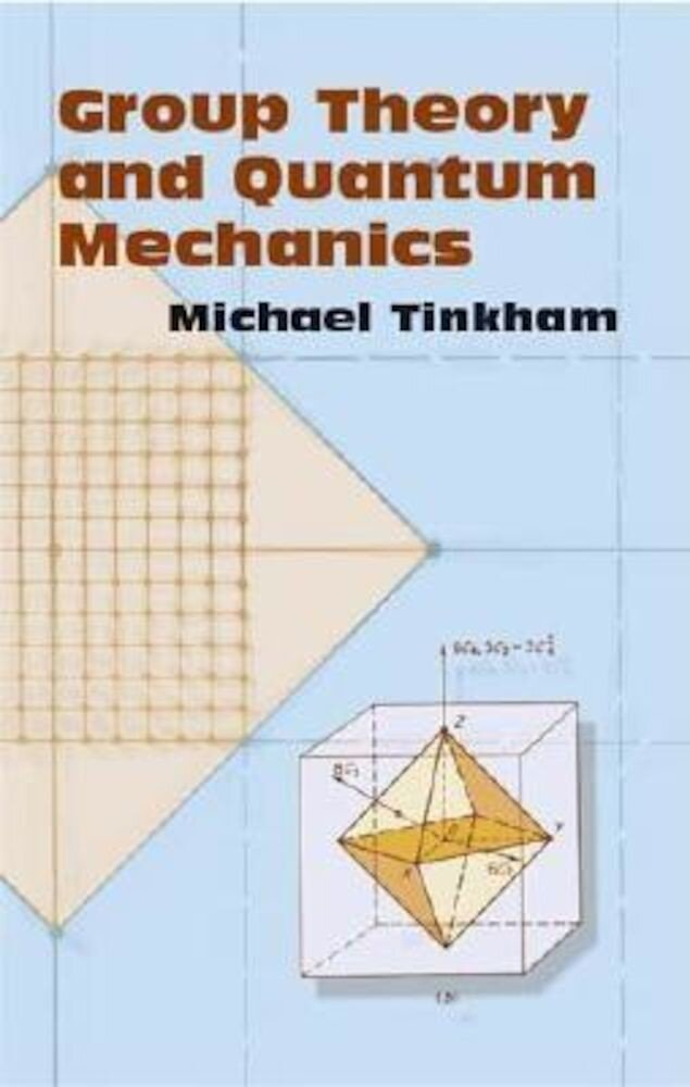 Group Theory and Quantum Mechanics, Paperback