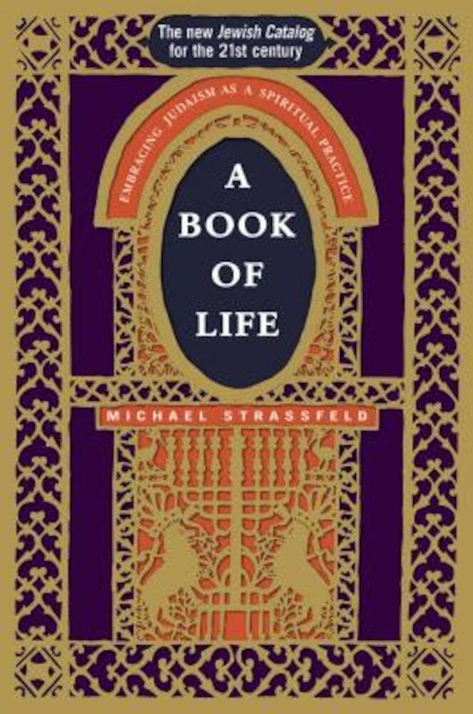 A Book of Life: Embracing Judaism as a Spiritual Practice, Paperback