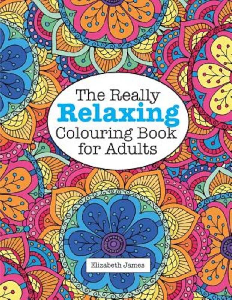 The Really Relaxing Colouring Book for Adults, Paperback