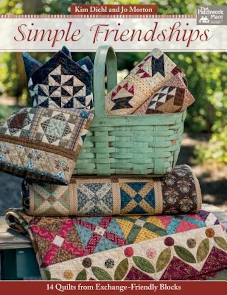 Simple Friendships: 14 Quilts from Exchange-Friendly Blocks, Paperback