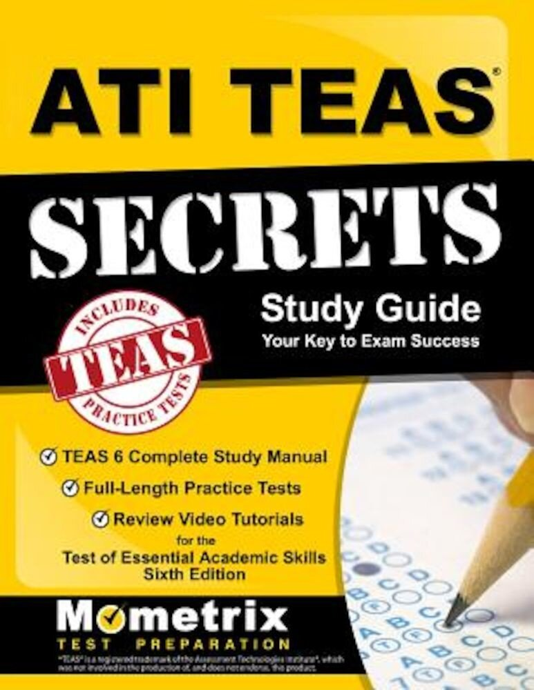 Ati Teas Secrets Study Guide: Teas 6 Complete Study Manual, Full-Length Practice Tests, Review Video Tutorials for the Test of Essential Academic Sk, Paperback