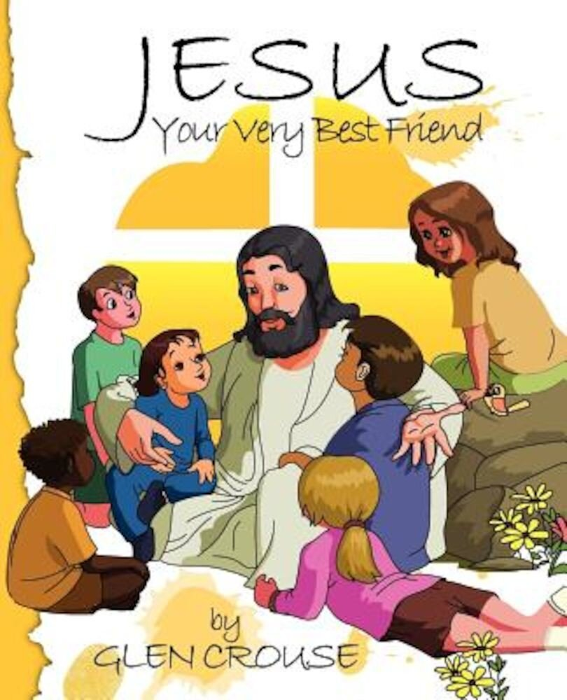 Jesus: Your Very Best Friend, Paperback