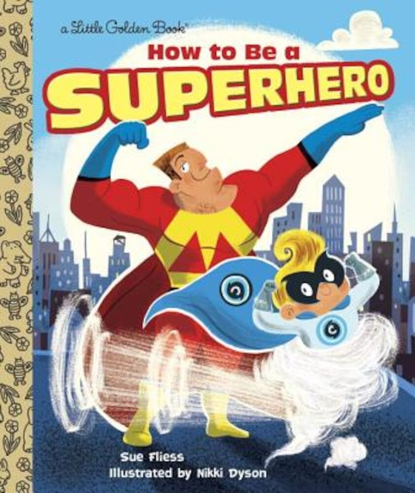 How to Be a Superhero, Hardcover