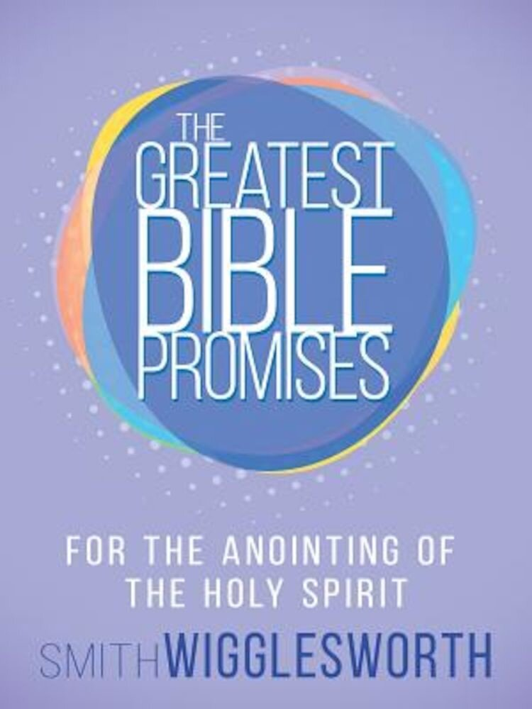 The Greatest Bible Promises for the Anointing of the Holy Spirit, Paperback