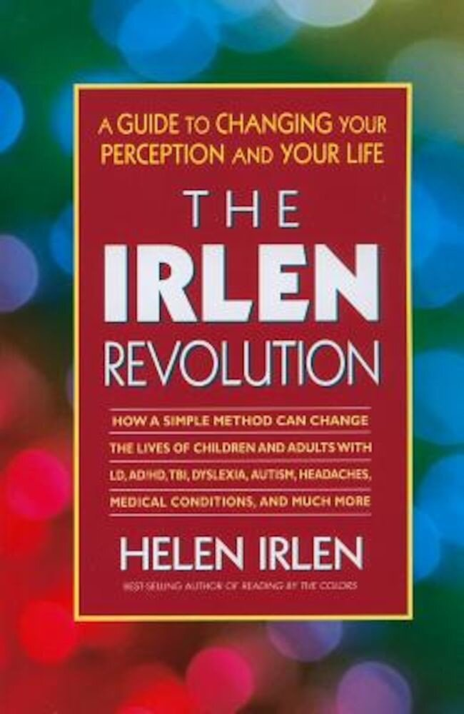 The Irlen Revolution: A Guide to Changing Your Perception and Your Life, Paperback