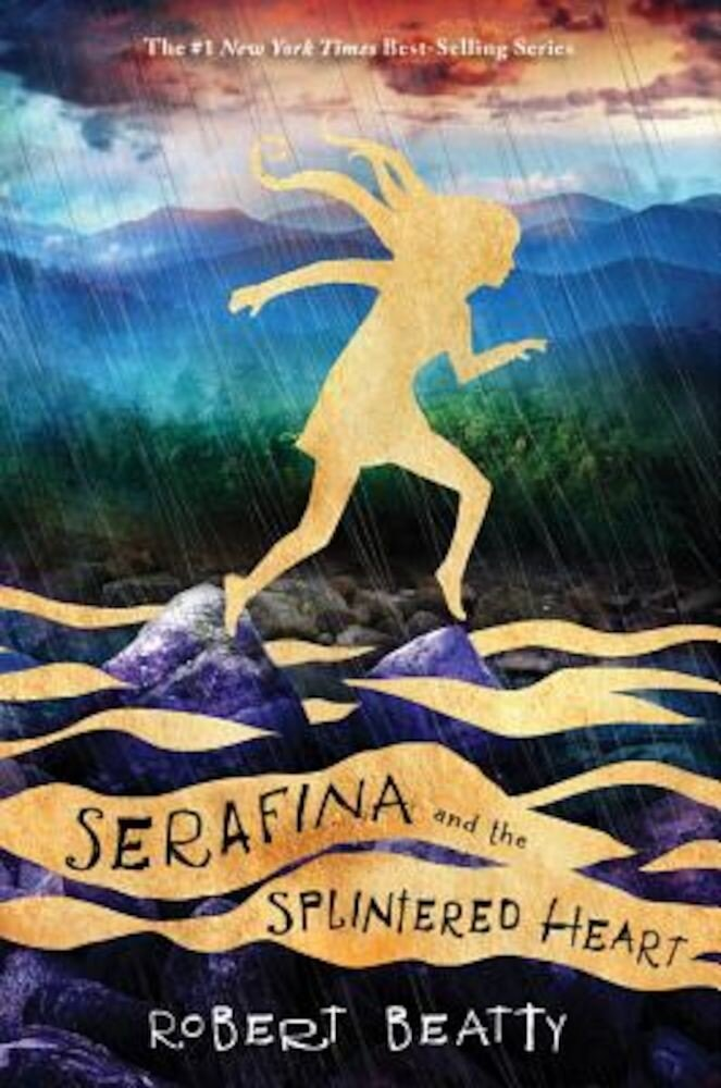 Serafina and the Splintered Heart (Serafina Book 3), Hardcover