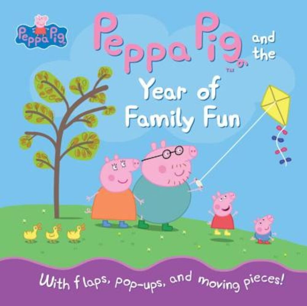 Peppa Pig and the Year of Family Fun, Hardcover
