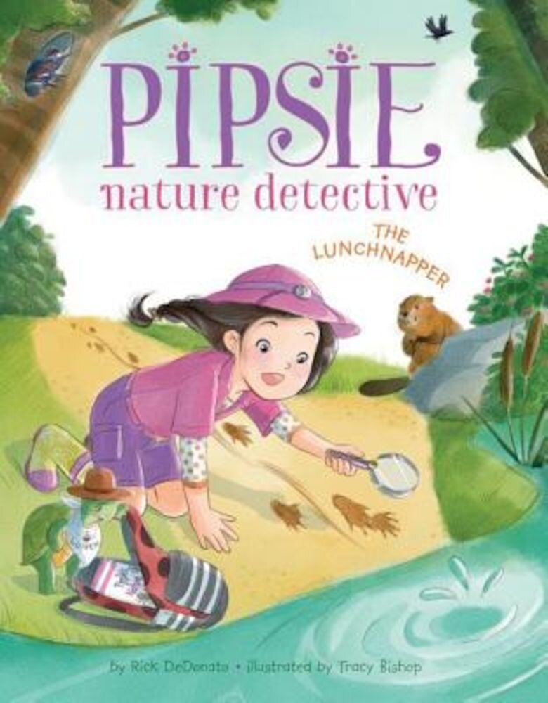 Pipsie, Nature Detective: The Lunchnapper, Hardcover