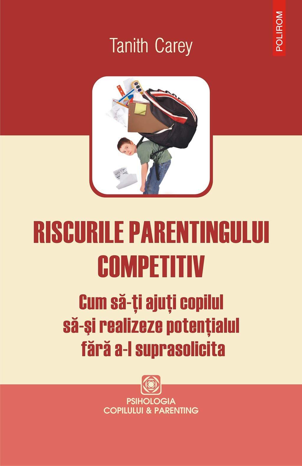 Riscurile parentingului competitiv. Cum sa-ti ajuti copilul sa-si realizeze potentialul fara a-l suprasolicita PDF (Download eBook)