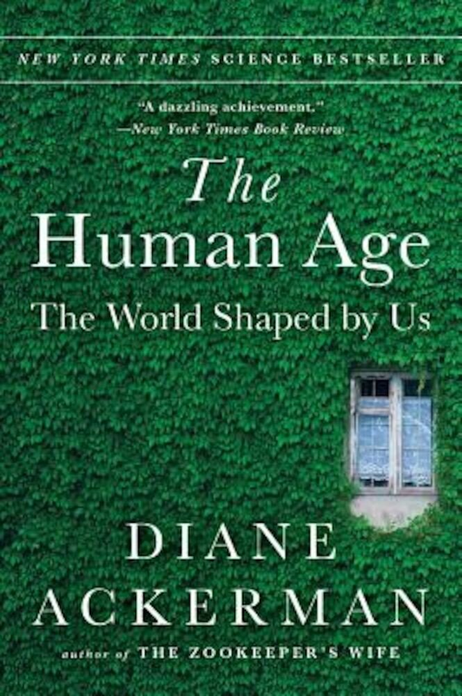 The Human Age: The World Shaped by Us, Paperback
