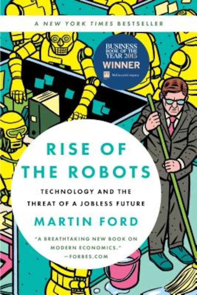Rise of the Robots: Technology and the Threat of a Jobless Future, Paperback