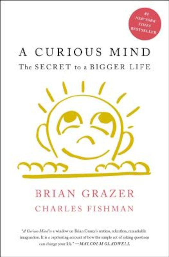 A Curious Mind: The Secret to a Bigger Life, Paperback
