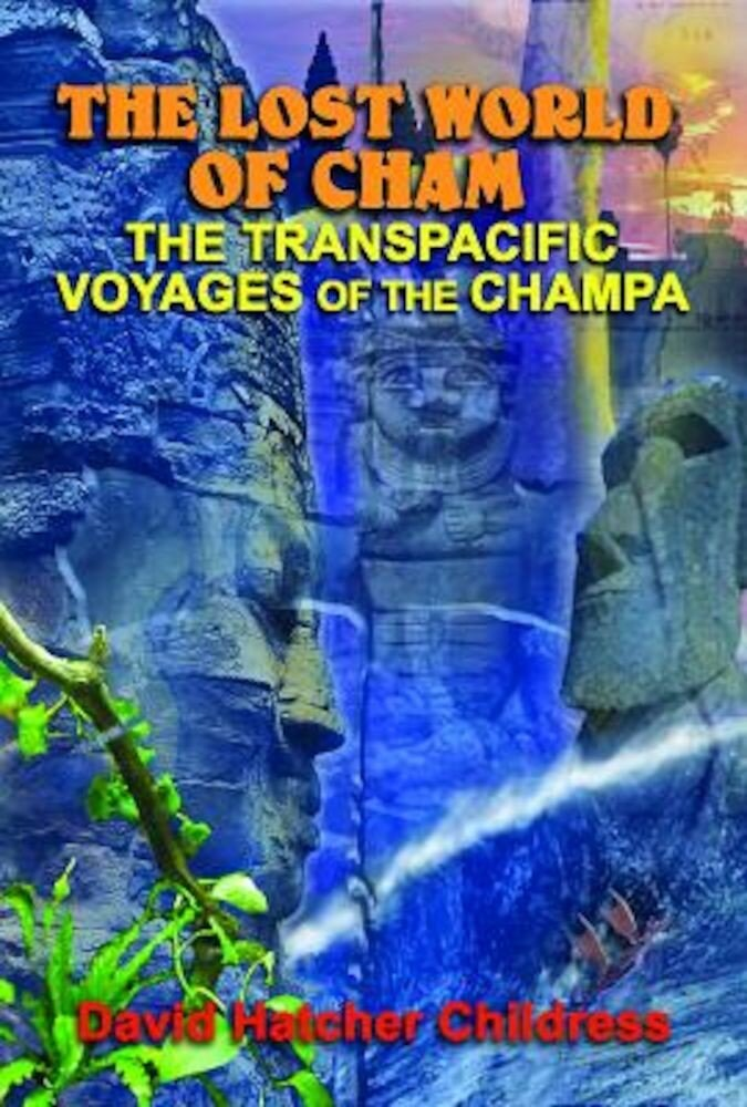 The Lost World of Cham: The Transpacific Voyages of the Champa, Paperback