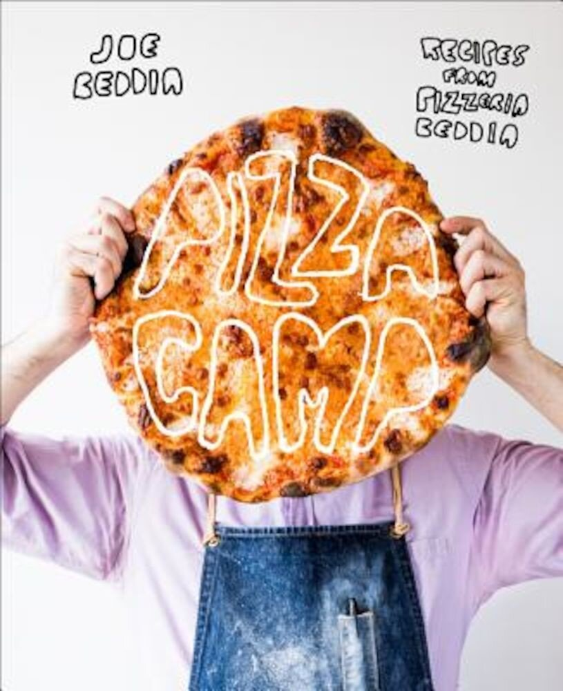 Pizza Camp: Recipes from Pizzeria Beddia, Hardcover